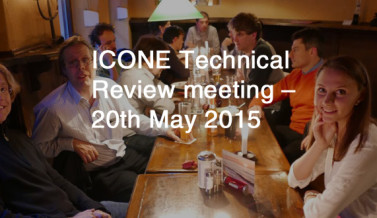 ICONE Technical Review meeting – 20th May 2015