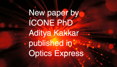 New paper by ICONE PhD Aditya Kakkar published in Optics Express